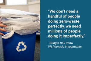 A quote about waste-reduction from Bridget Ball Shaw
